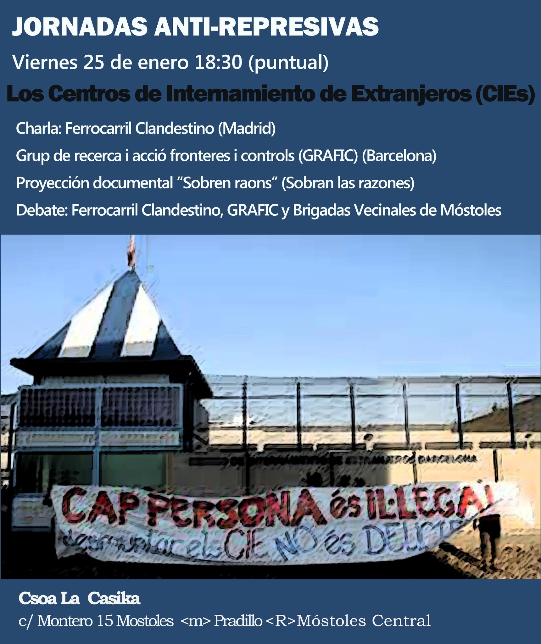 cartel Jornada Anti-Represivas: Los centros de internamiento de extranjeros CIEs - Viernes 25 enero en La Casika